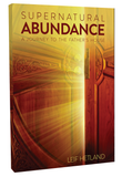 Supernatural Abundance: A Journey to the Father's House