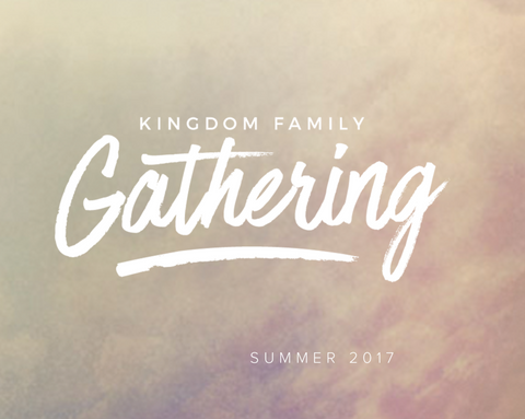 Kingdom Family Gathering 2017