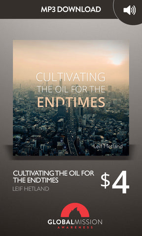 Cultivating the Oil for the Endtimes