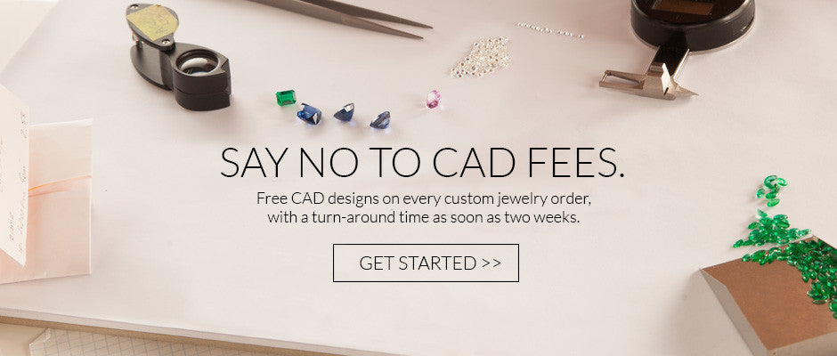 Say no to CAD fees on Custom Jewelry Orders