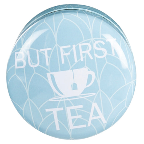 """But First Tea"" Tea Tin"