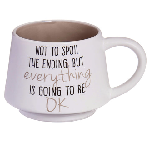 Everything Is Going to Be OK Mug