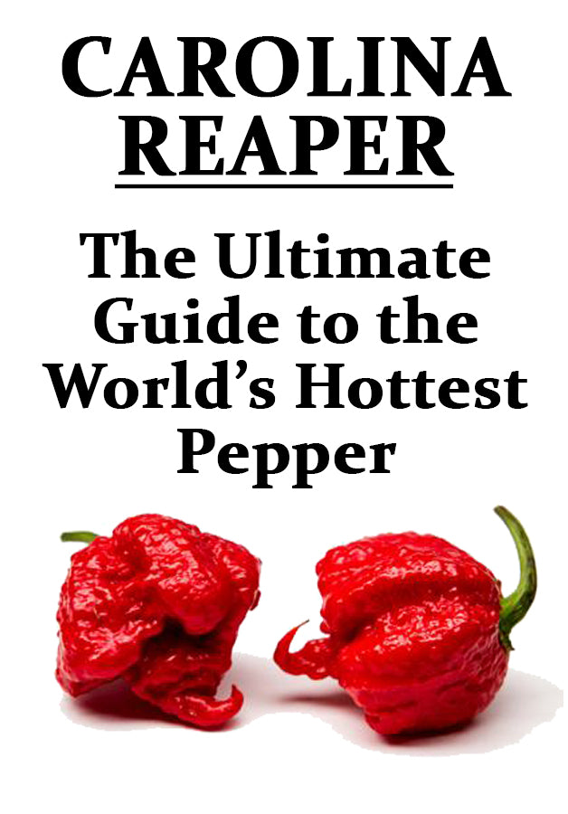 The Ultimate Guide to the Carolina Reaper Pepper - Sonoran Spice