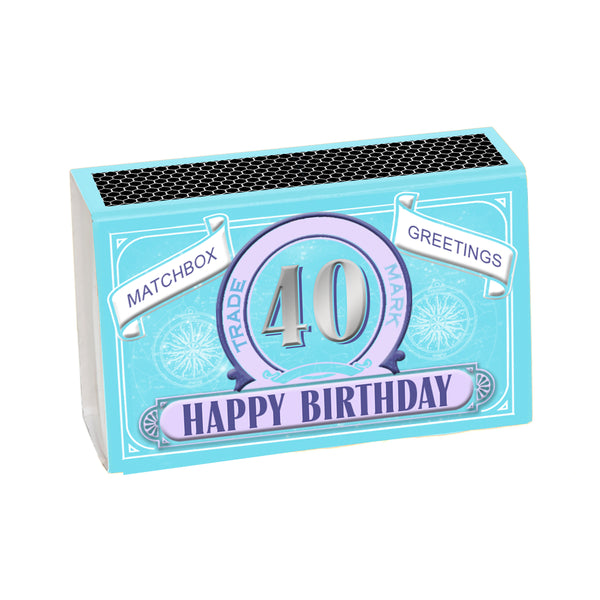 Happy 40th Birthday Greeting For Her In A Matchbox