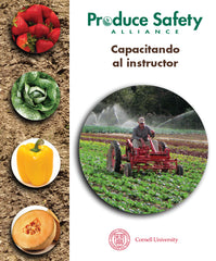 Spanish Produce Safety Alliance Train-the-Trainer Manual