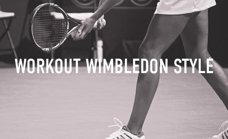 Why You Should Workout Wimbledon-Style