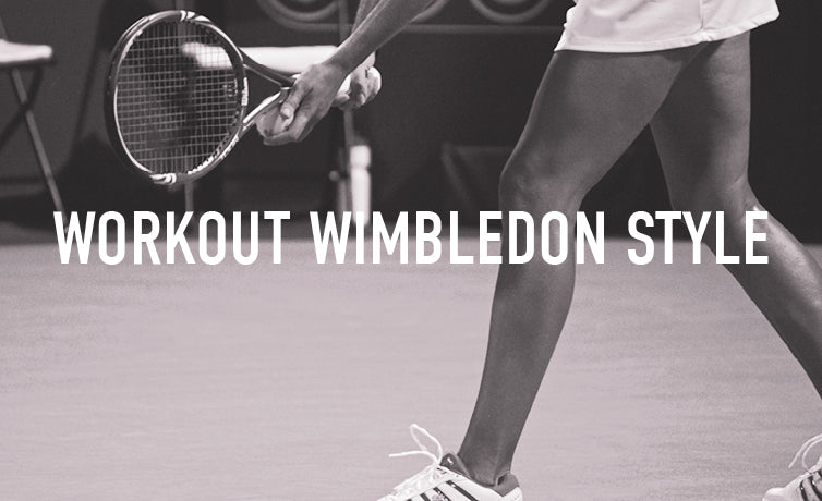 BooTea - Why You Should Workout Wimbledon-Style