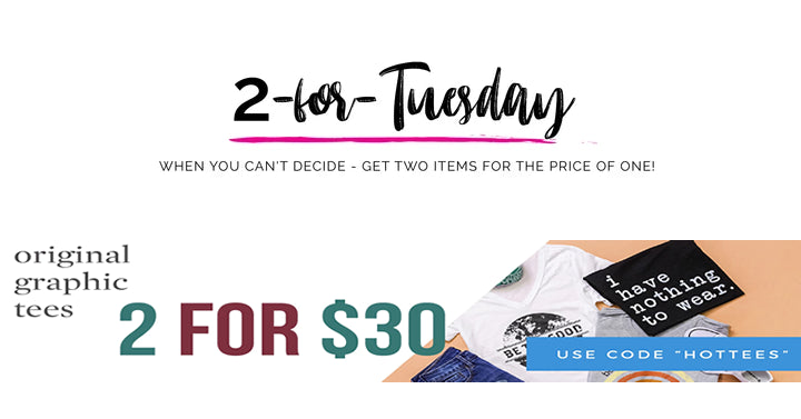 Cents of Style 2 For Tuesday – CUTE Original Graphic Tees – 2 For $30! FREE SHIPPING!