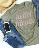 Good Heart Dirty Mouth tee