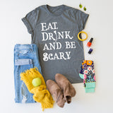 Eat Drink And Be Scary tee