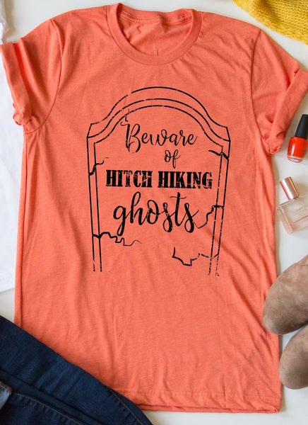 Beware Of Hitch Hiking Ghosts tee