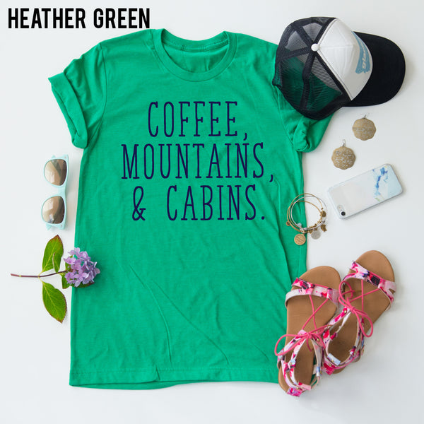 Coffee, Mountains, & Cabins. tee