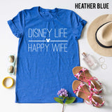 Disney Life Happy Wife tee