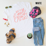 Just A Small Town Girl! tee