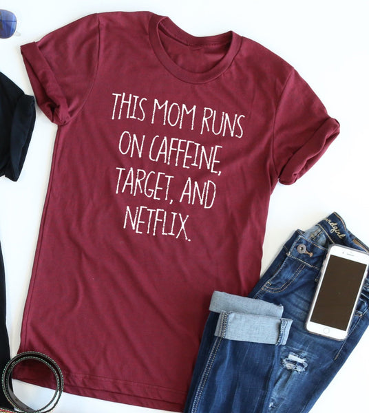Mom Runs on ... Tee