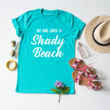 No One Likes A Shady Beach tee