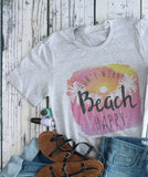 Don't Worry Beach Happy tee