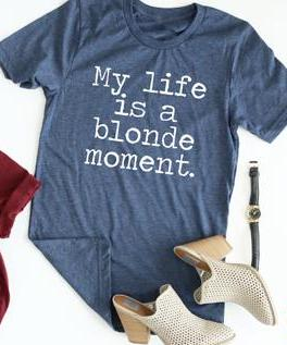 Blonde Moment Tee