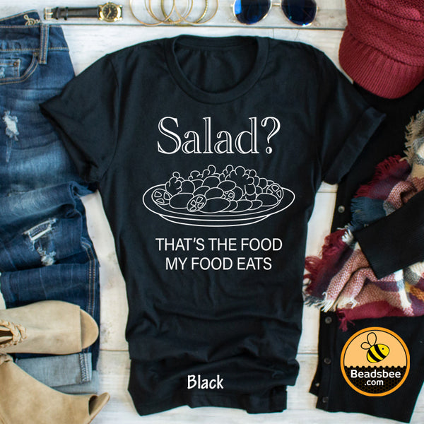 Salad? That's The Food My Food Eats