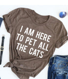 Here To Pet Cats Tee