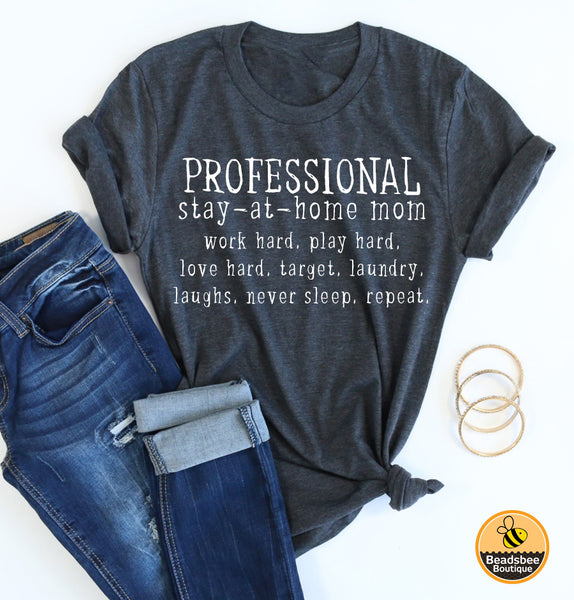 Professional Stay at Home Mom Tee