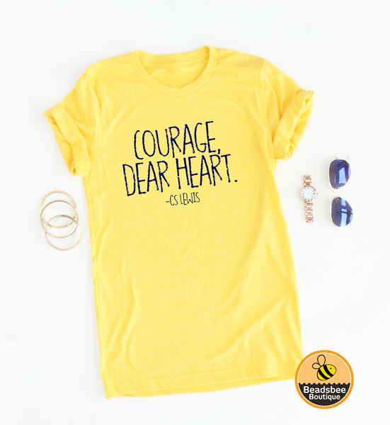 Courage Dear Heart Tee