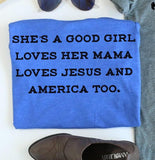 Love your Mama, Jesus, and America Tee