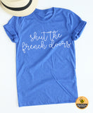 Shut the French Door Tee