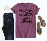 Sprinkle Your Donuts Tee