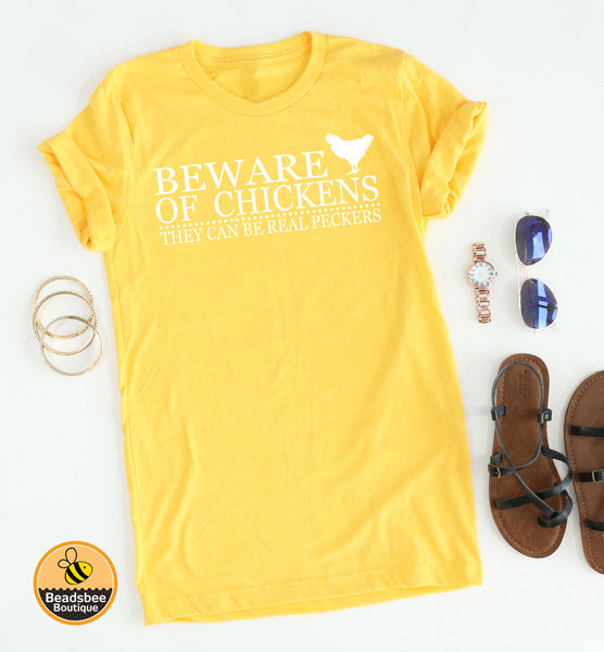 Beware of Chickens Tee
