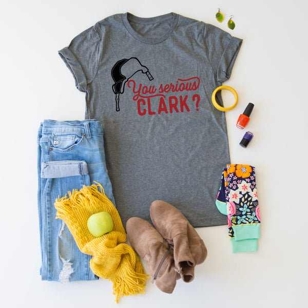 You Serious Clark Tees