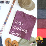 Fries Before Guys Tee