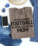 Favorite Football Player Mom Tee