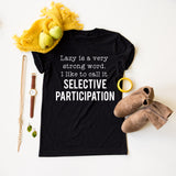 Lazy Is A Very Strong Word. tee