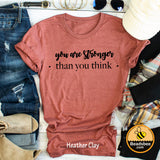 Stronger Than You Think Tee