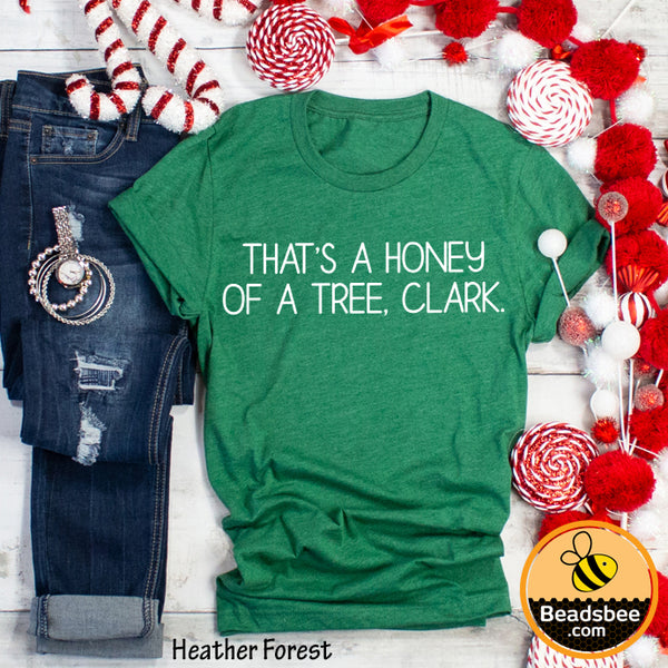 That's A Honey Of A Tree. Clark.