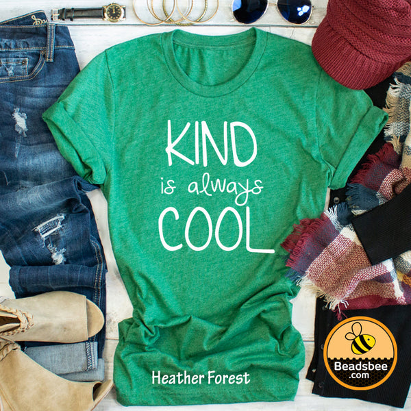 Kind is Always Cool Tee
