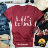 Always Be Kind tee