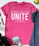 Procrastinators Unite (Tomorrow) tee