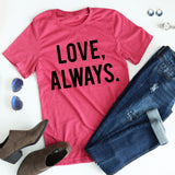Love Always Tee