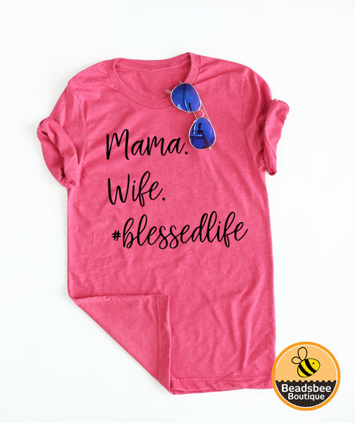 Mama Wife Blessedlife tee