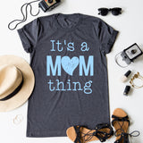 It's A Mom Thing tee