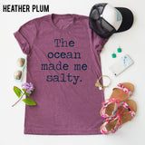 The Ocean Made Me Salty tee