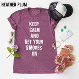 Keep Calm And Get Your Smores On tee