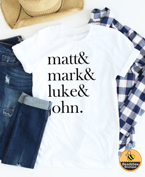 Matt & Mark & Luke & John. tee