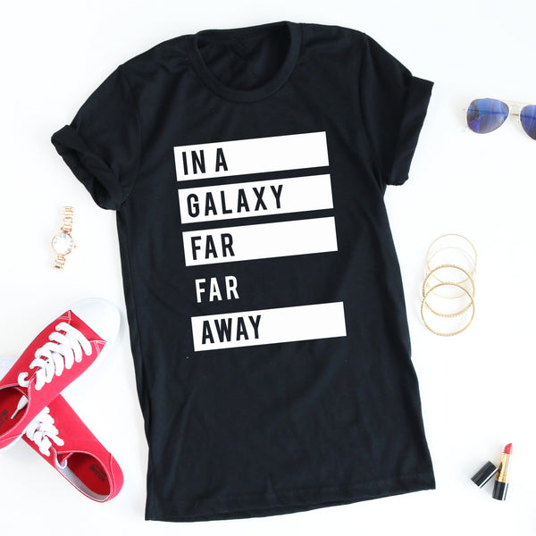 In A Galaxy Far Far Away tee