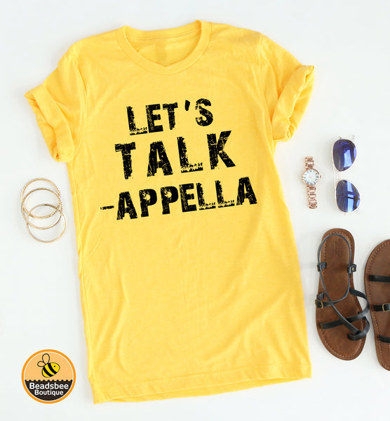 Let's Talk -Appella tee