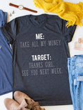 Target - Take All My Money Tee