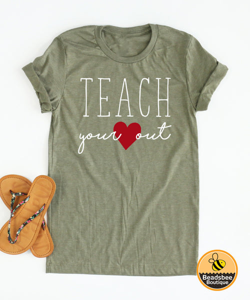 Teach Your Heart Out -  Style #2 - Tee