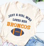 Just A Girl who Loves Her Broncos
